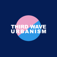 Live Podcast: Third Wave Urbanism