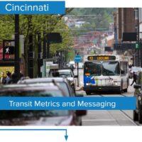 Transit Metrics & Messaging, Cincinnati